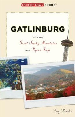 Gatlinburg: With the Great Smoky Mountains and Pigeon Forge