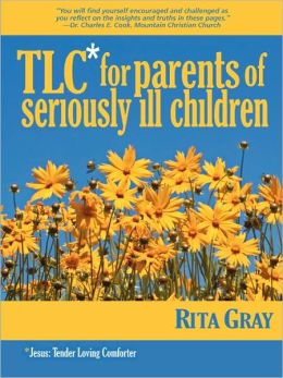 Tlc For Parents Of Seriously Ill Children