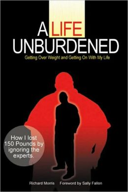 Life Unburdened: Getting Over Weight and Getting on with My Life