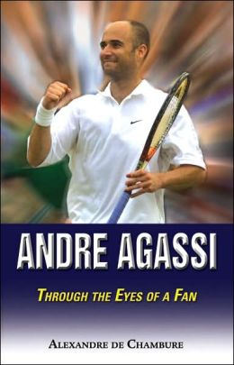 Andre Agassi: Through the eyes of a Fan