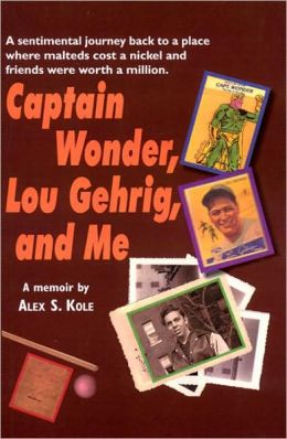 Captain Wonder, Lou Gehrig, and Me