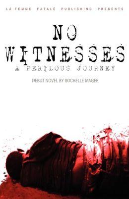 No Witnesses: A Perilous Journey