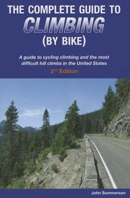 The Complete Guide To Climbing (By Bike) 2nd Edition