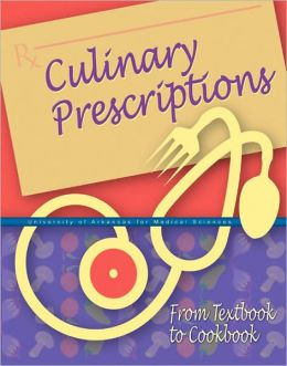Culinary Prescriptions: From Textbook to Cookbook