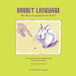 Rabbit Language, 2nd Edition: Or Are You Going to Eat That?