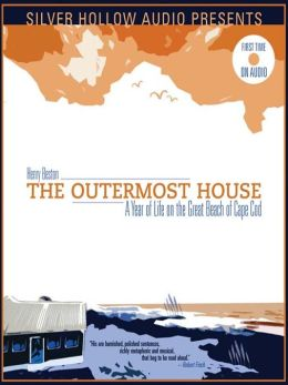 The Outermost House: A Year of Life on the Great Beach of Cape Cod