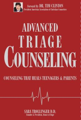 Advanced Triage Counseling: Counseling That Heals Teenagers and Parents