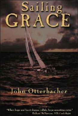 Sailing Grace: A True Story of Death, Life and the Sea