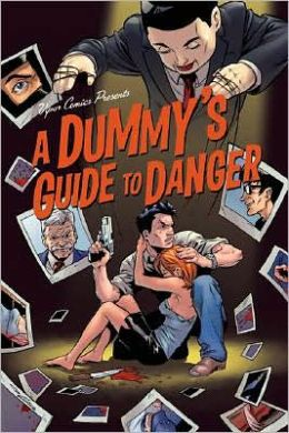 Dummy's Guide to Danger: Volume 1