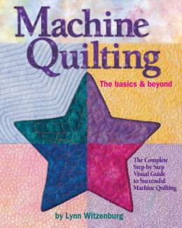 Machine Quilting: The Basics & Beyond