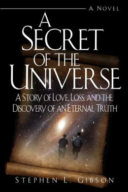 A Secret of the Universe: A Story of Love, Loss, and the Discovery of an Eternal Truth