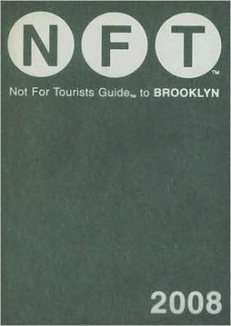 Not For Tourists (NFT) Guide to Brooklyn 2008