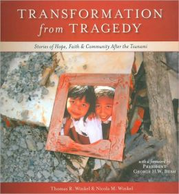 Transformation from Tragedy: Stories of Hope, Faith and Community after the Tsunami