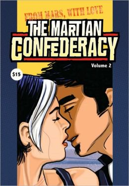 The Martian Confederacy, Volume 2: From Mars with Love