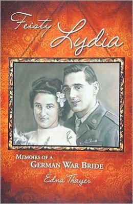 Feisty Lydia: Memoirs of a German War Bride