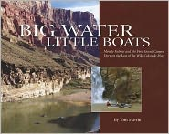 Big Water, Little Boats: Moulty Fulmar and the First Grand Canyon Dory on the Last of the Wild Colorado River