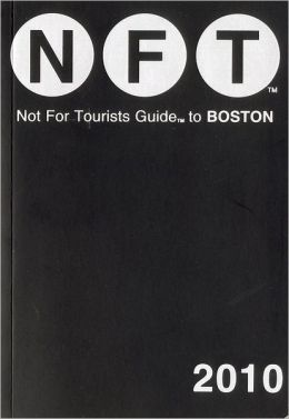 Not for Tourists Guide to Boston 2010
