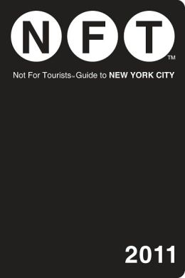 Not For Tourists (NFT) Guide to New York City, 2011