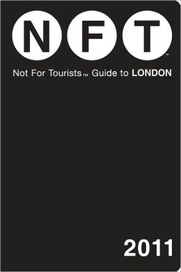 Not For Tourists (NFT) Guide to London, 2011