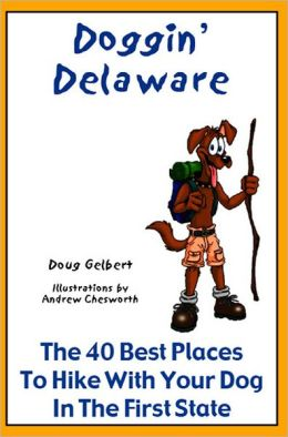 Doggin' Delaware: The 40 Best Places to Hike With Your Dog in the First State