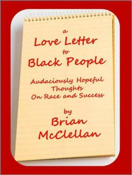 Love Letter to Black People: Audaciously Hopeful Thoughts on Race and Success