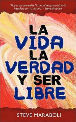 La Vida, la Verdad, y Ser Libre