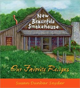 New Braunfels Smokehouse: Our Favorite Recipes