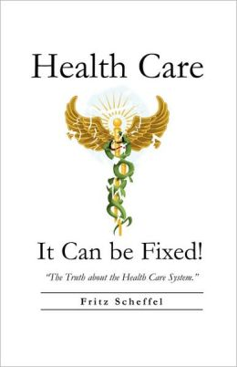 Health Care: It Can Be Fixed!