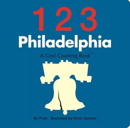 123 Philadelphia: A Cool Counting Book