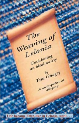 The Weaving of Lelonia: The Search for a Sane Politics