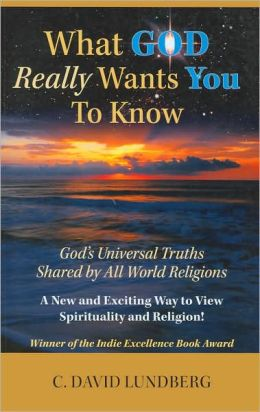 What God Really Wants You to Know: God's Universal Truths Shared by All World Religions