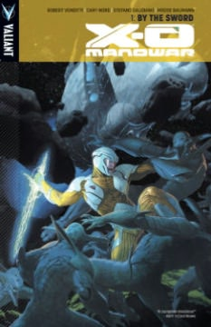 X-O Manowar, Volume 1: By the Sword