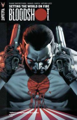Bloodshot, Volume 1: Setting The World on Fire