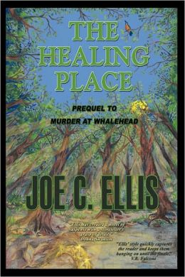The Healing Place--Prequel To Murder At Whalehead