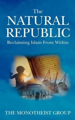 The Natural Republic - Reclaiming Islam From Within
