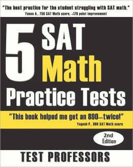 5 SAT Math Practice Tests (2nd Edition)