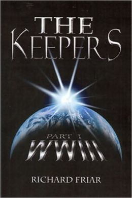 The Keepers: Part I: WWIII