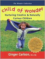 Child of Wonder: Nurturing Creative & Naturally Curious Children