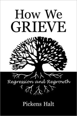 How We Grieve: Regression and Regrowth