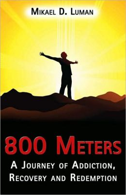 800 Meters: A Journey of Addiction, Recovery and Redemption