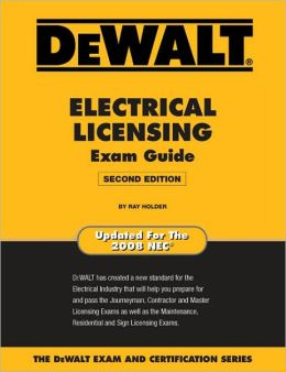 DEWALT Electrical Licensing Exam Guide: Updated for the NEC 2008