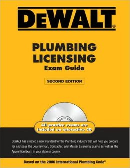 DEWALT Plumbing Licensing Exam Guide: Based on the 2006 International Plumbing Code