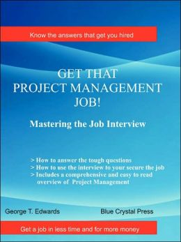Get that Project Management Job: Mastering the Job Interview