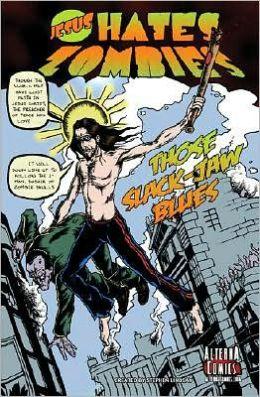 Jesus Hates Zombies: Those Slack-Jaw Blues