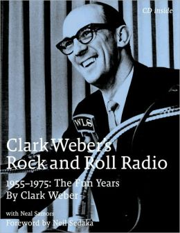 Clark Weber's Rock and Roll Radio: The Fun Years, 1955-1975
