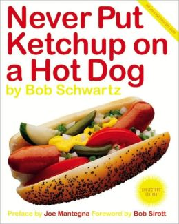 Never Put Ketchup on a Hot Dog (Collectors Edition)