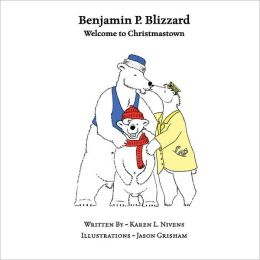 Benjamin P. Blizzard: Welcome to Christmastown