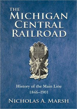 The Michigan Central Railroad: History of the Main Line 1846-1901