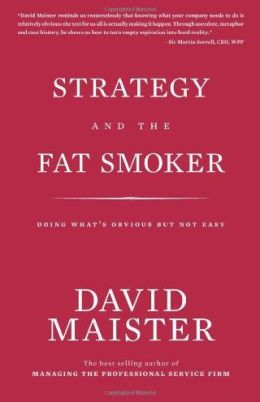 Strategy and the Fat Smoker: Doing What's Obvious but Not Easy