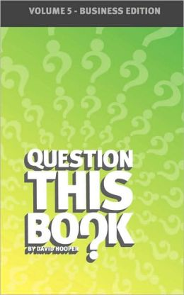 Question This Book - Volume 5 (Business Edition)